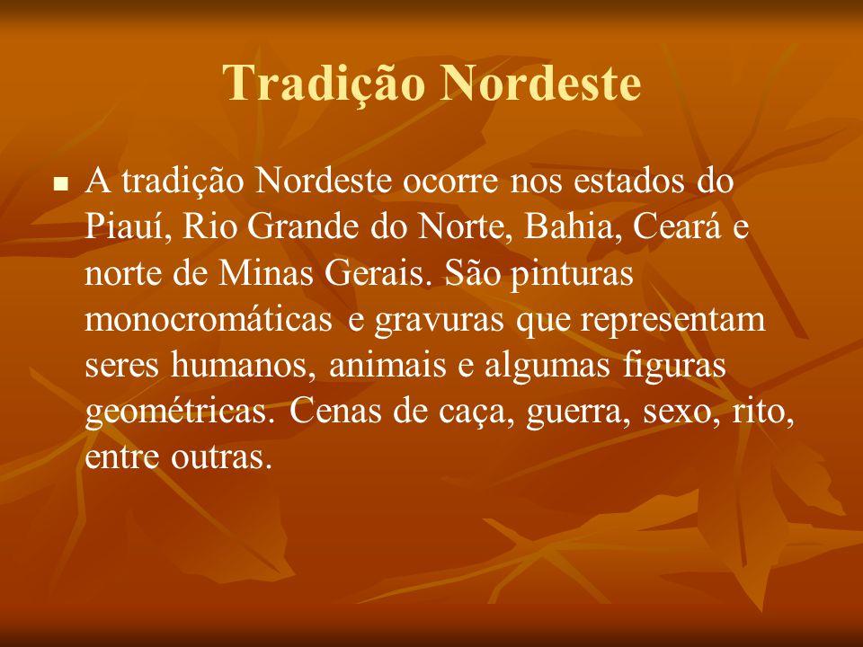 A tradição Nordeste ocorre nos estados do Piauí, Rio Grande do Norte, Bahia, Ceará e norte de Minas Gerais. São pinturas monocromáticas e gravuras que