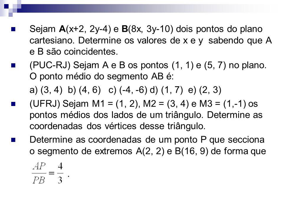 Sejam A(x+2, 2y-4) e B(8x, 3y-10) dois pontos do plano cartesiano. Determine os valores de x e y sabendo que A e B são coincidentes. (PUC-RJ) Sejam A