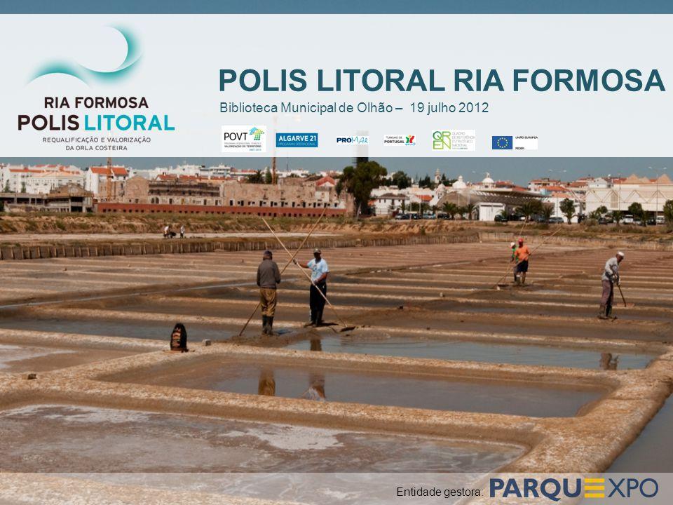 POLIS LITORAL RIA FORMOSA Entidade gestora: Biblioteca Municipal de Olhão – 19 julho 2012
