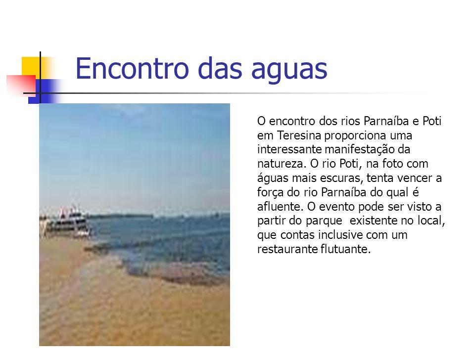 Encontro das aguas O encontro dos rios Parnaíba e Poti em Teresina proporciona uma interessante manifestação da natureza. O rio Poti, na foto com água