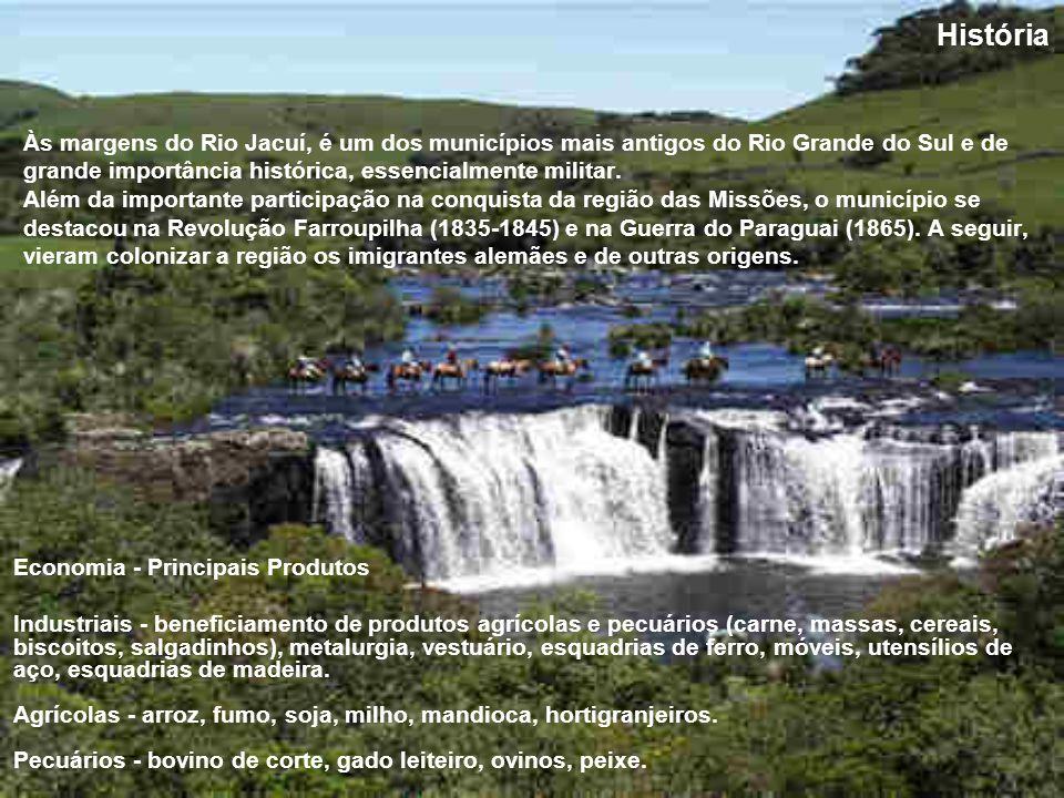 Às margens do Rio Jacuí, é um dos municípios mais antigos do Rio Grande do Sul e de grande importância histórica, essencialmente militar.