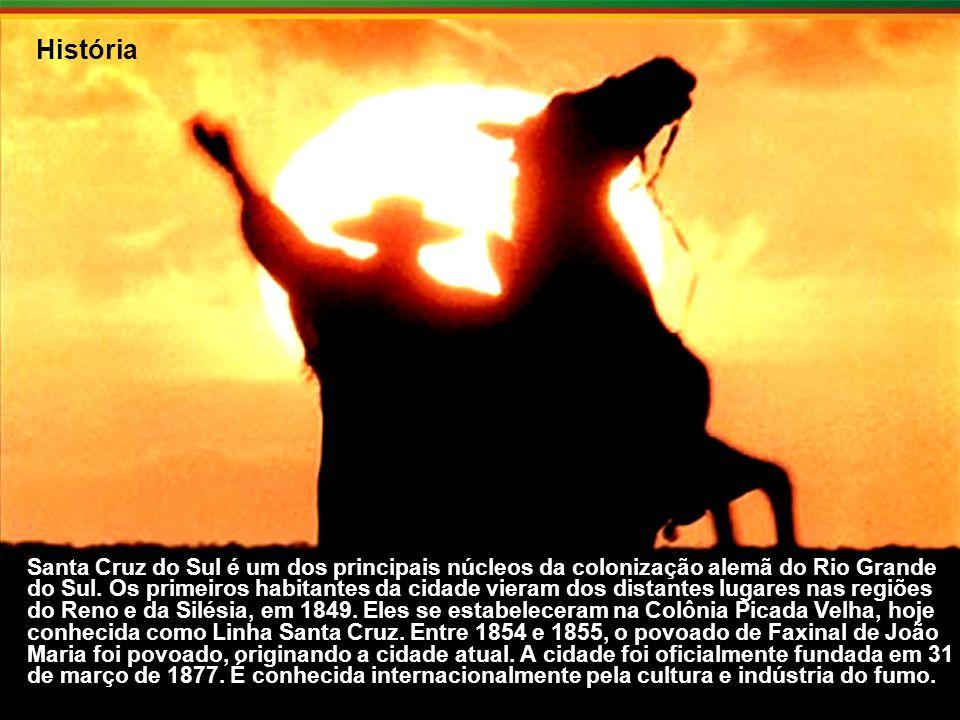 História Santa Cruz do Sul é um dos principais núcleos da colonização alemã do Rio Grande do Sul.