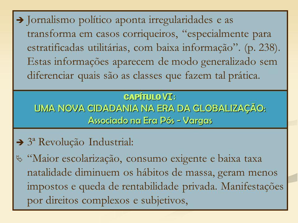   Jornalismo político aponta irregularidades e as transforma em casos corriqueiros, especialmente para estratificadas utilitárias, com baixa informação .