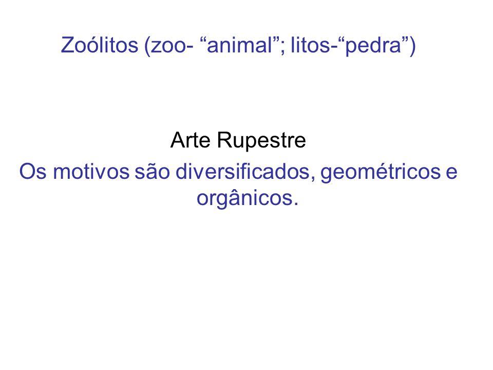 """Zoólitos (zoo- """"animal""""; litos-""""pedra"""") Arte Rupestre Os motivos são diversificados, geométricos e orgânicos."""
