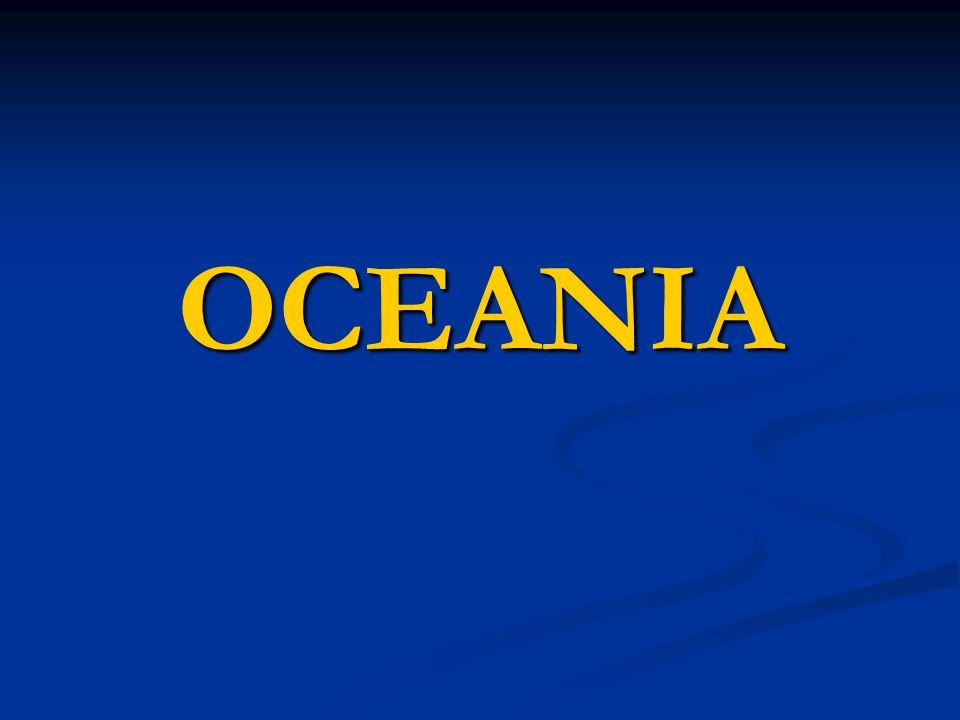 Número de países:14 Maior país: Austrália Menor país:Nauru Novíssimo Mundo Vulcânico ou coralígena Cortada pelos trópicos de Câncer, Capricórnio e linha do Equador Linha Internacional de mudança de data ( Fiji- w- dia10 Samoa-E dia 09