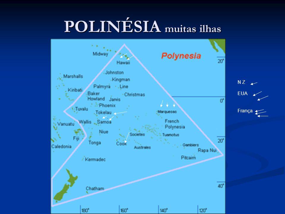 POLINÉSIA muitas ilhas N Z EUA França