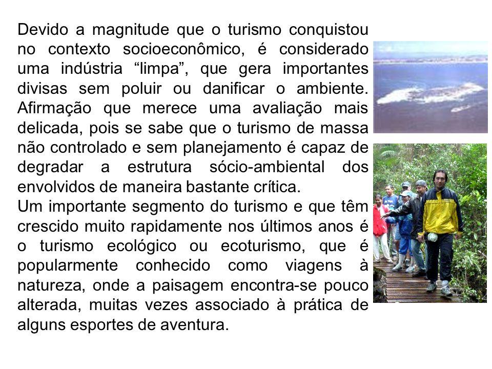 """Devido a magnitude que o turismo conquistou no contexto socioeconômico, é considerado uma indústria """"limpa"""", que gera importantes divisas sem poluir o"""