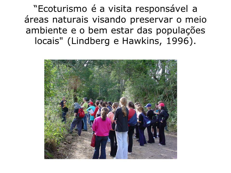 """""""Ecoturismo é a visita responsável a áreas naturais visando preservar o meio ambiente e o bem estar das populações locais"""