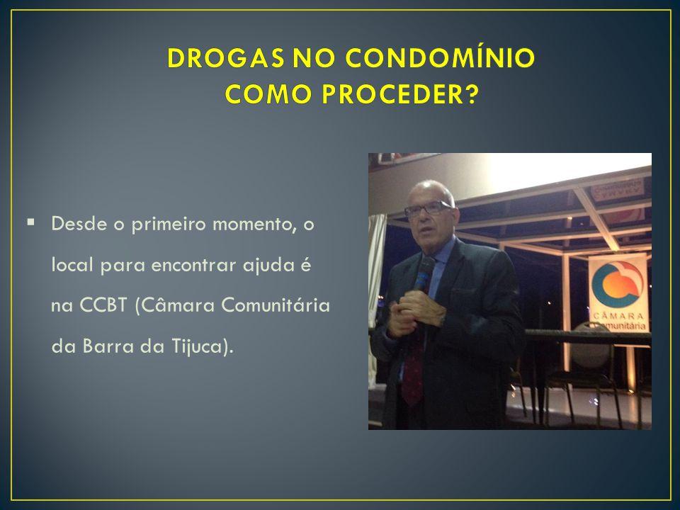  Desde o primeiro momento, o local para encontrar ajuda é na CCBT (Câmara Comunitária da Barra da Tijuca).