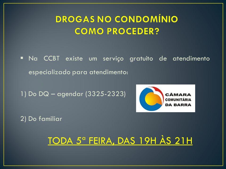  Na CCBT existe um serviço gratuito de atendimento especializado para atendimento: 1) Do DQ – agendar (3325-2323) 2) Do familiar TODA 5ª FEIRA, DAS 1