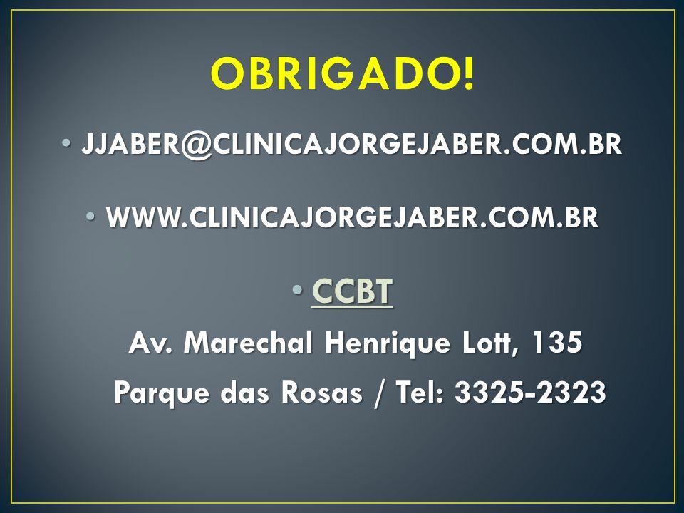 JJABER@CLINICAJORGEJABER.COM.BR JJABER@CLINICAJORGEJABER.COM.BR WWW.CLINICAJORGEJABER.COM.BR WWW.CLINICAJORGEJABER.COM.BR CCBT CCBT Av. Marechal Henri