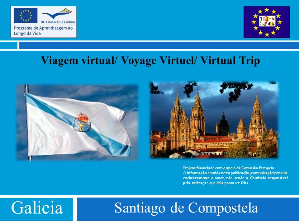 Viagem virtual/ Voyage Virtuel/ Virtual Trip Projeto financiado com o apoio da Comissão Europeia. A informação contida nesta publicação (comunicação)