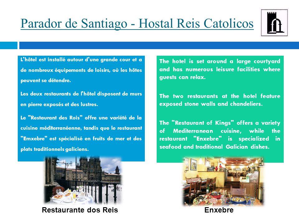 Parador de Santiago - Hostal Reis Catolicos L hôtel est installé autour d une grande cour et a de nombreux équipements de loisirs, où les hôtes peuvent se détendre.