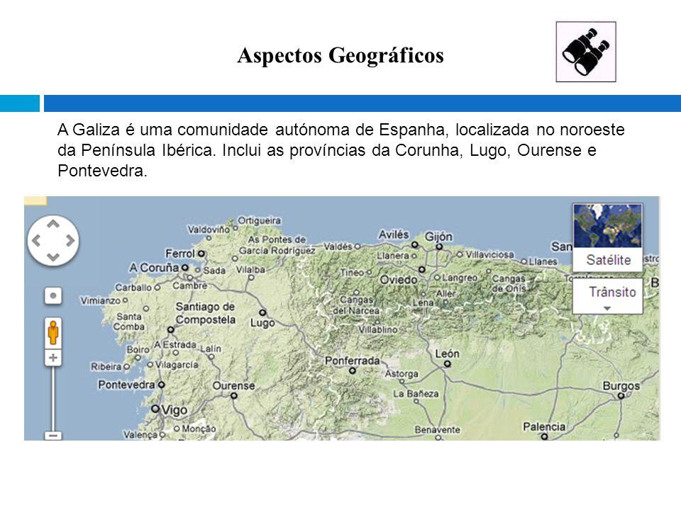 Aspectos Geográficos A Galiza é uma comunidade autónoma de Espanha, localizada no noroeste da Península Ibérica. Inclui as províncias da Corunha, Lugo