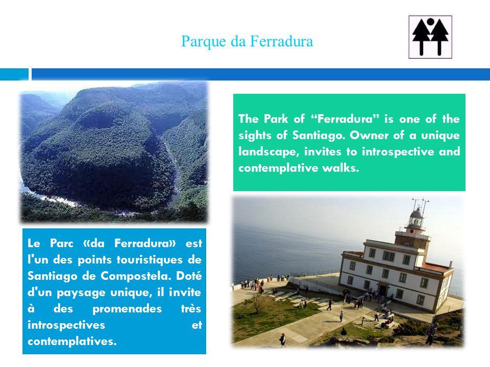 Parque da Ferradura Le Parc «da Ferradura» est l'un des points touristiques de Santiago de Compostela. Doté d'un paysage unique, il invite à des prome