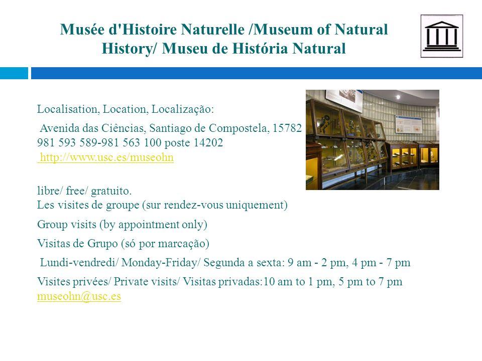 Musée d'Histoire Naturelle /Museum of Natural History/ Museu de História Natural Localisation, Location, Localização: Avenida das Ciências, Santiago d