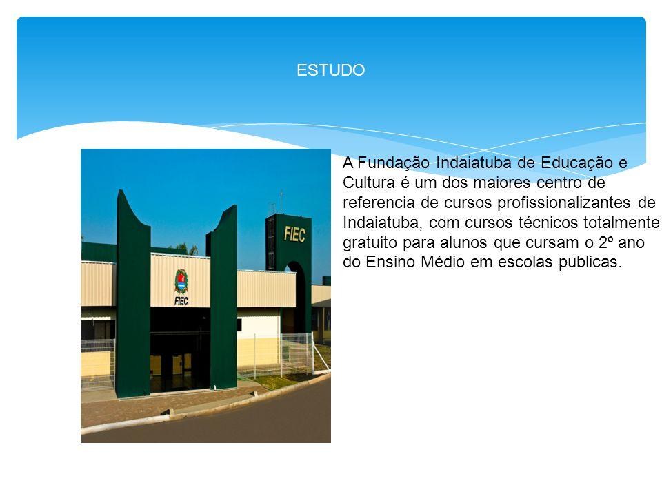 ESTUDO A Fundação Indaiatuba de Educação e Cultura é um dos maiores centro de referencia de cursos profissionalizantes de Indaiatuba, com cursos técni