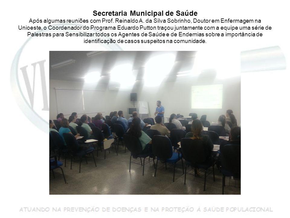 Secretaria Municipal de Saúde Após algumas reuniões com Prof.