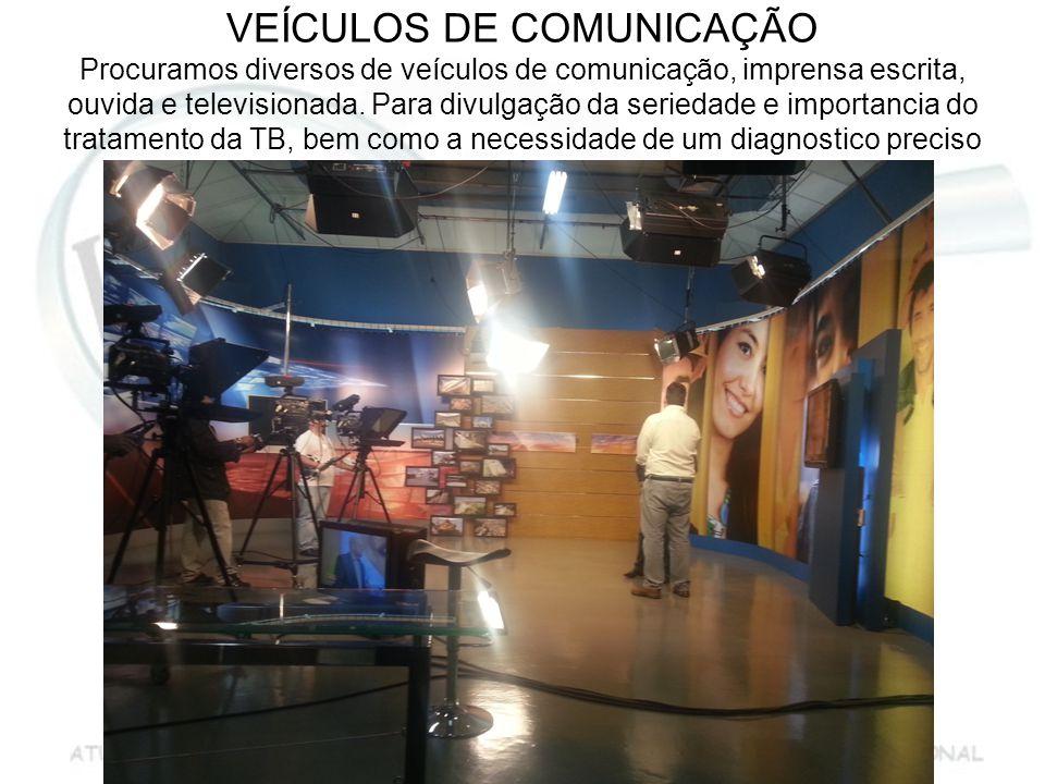 VEÍCULOS DE COMUNICAÇÃO Procuramos diversos de veículos de comunicação, imprensa escrita, ouvida e televisionada.