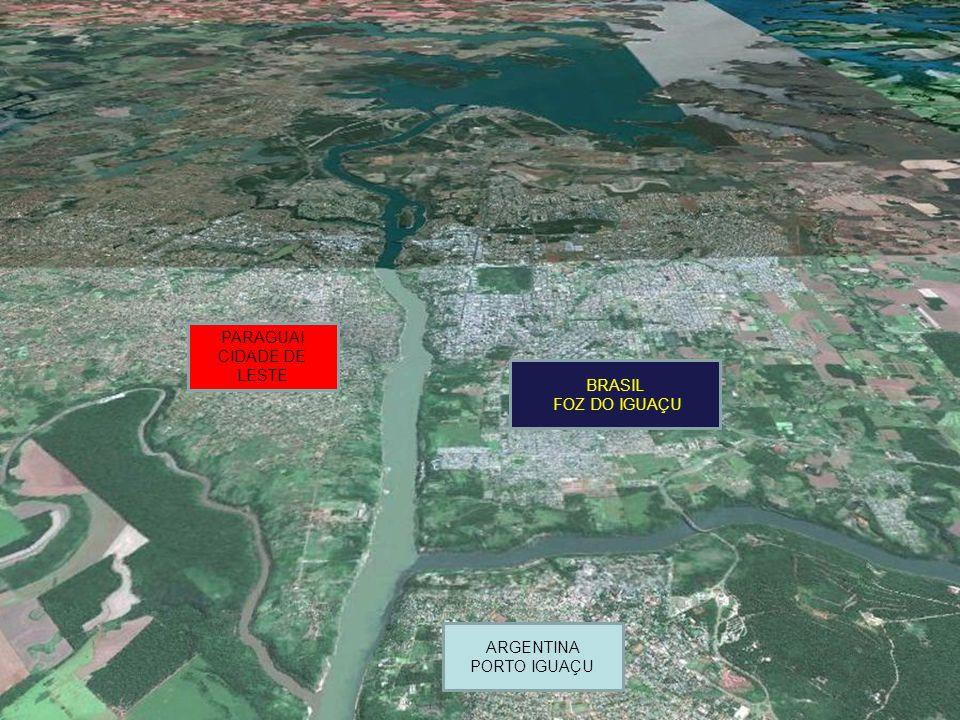 Foz do Iguaçu Paraguai Argentina PARAGUAI CIDADE DE LESTE BRASIL FOZ DO IGUAÇU ARGENTINA PORTO IGUAÇU