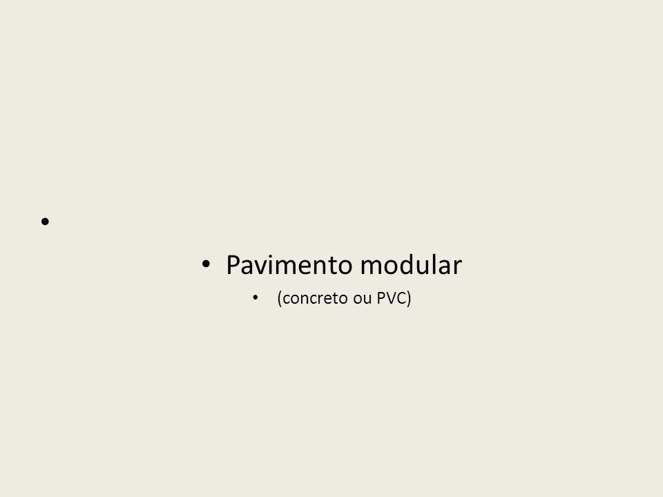 Pavimento modular (concreto ou PVC)
