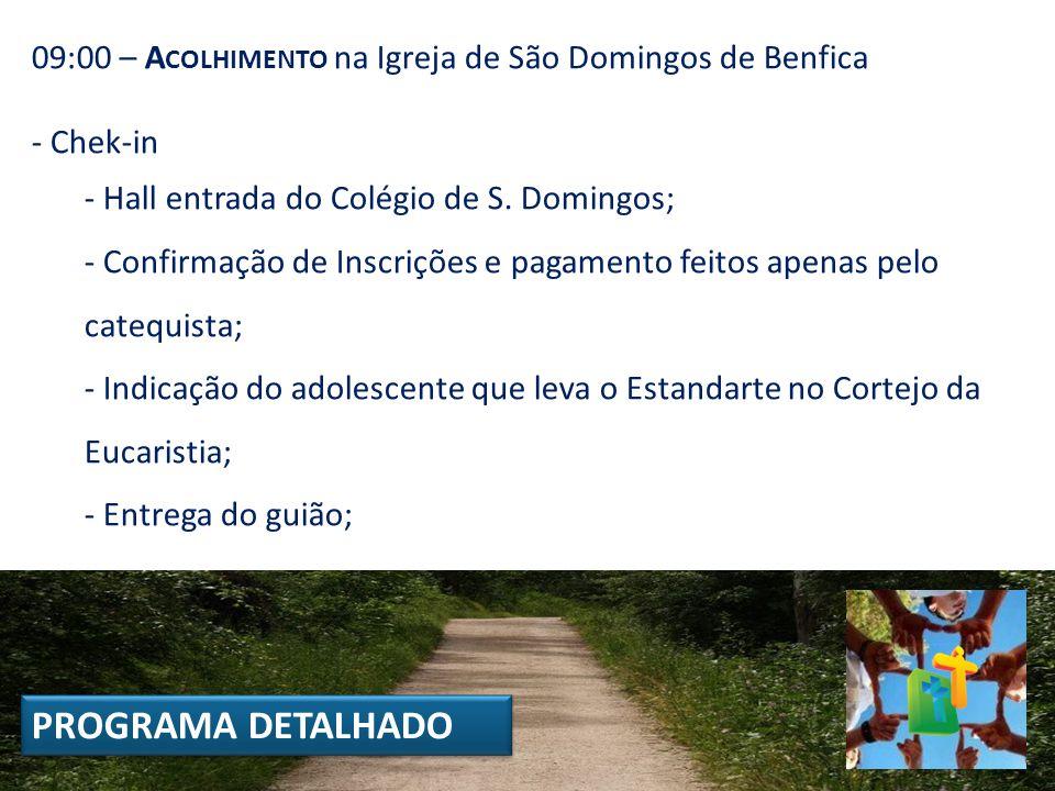 09:00 – A COLHIMENTO na Igreja de São Domingos de Benfica - Chek-in - Hall entrada do Colégio de S. Domingos; - Confirmação de Inscrições e pagamento