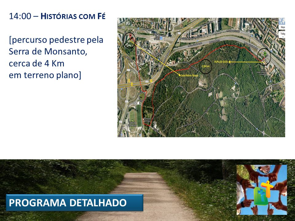 14:00 – H ISTÓRIAS COM F É [percurso pedestre pela Serra de Monsanto, cerca de 4 Km em terreno plano] PROGRAMA DETALHADO