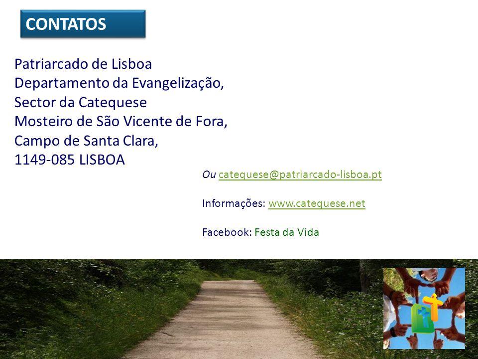 Patriarcado de Lisboa Departamento da Evangelização, Sector da Catequese Mosteiro de São Vicente de Fora, Campo de Santa Clara, 1149-085 LISBOA CONTAT