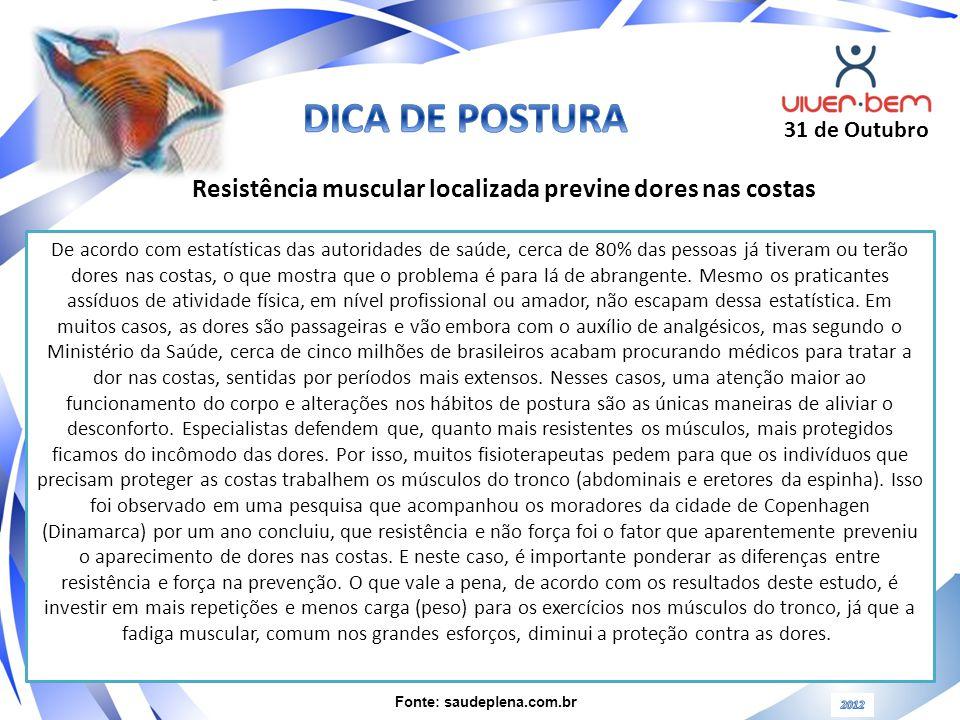 31 de Outubro De acordo com estatísticas das autoridades de saúde, cerca de 80% das pessoas já tiveram ou terão dores nas costas, o que mostra que o p
