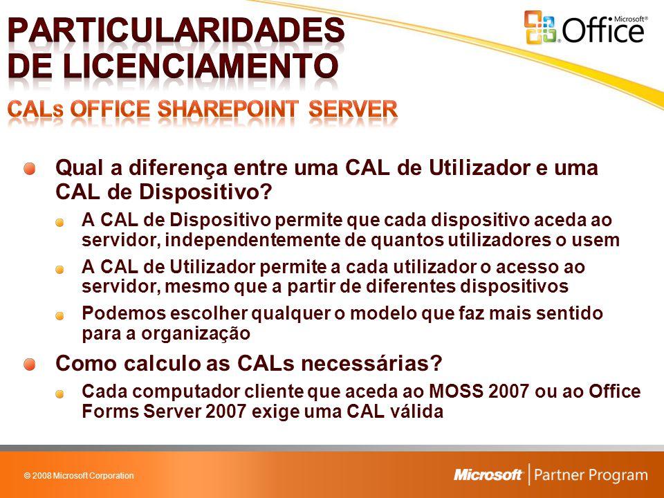 © 2008 Microsoft Corporation Core CAL Suite: o que é e como se relaciona com o MOSS 2007.