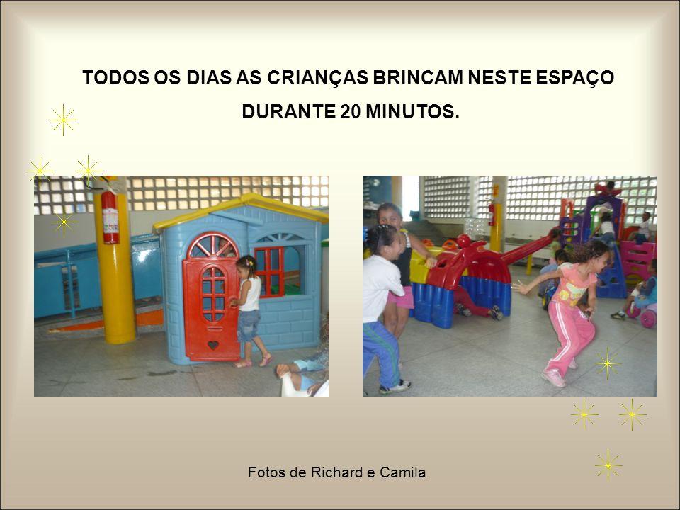TODOS OS DIAS AS CRIANÇAS BRINCAM NESTE ESPAÇO DURANTE 20 MINUTOS. Fotos de Richard e Camila
