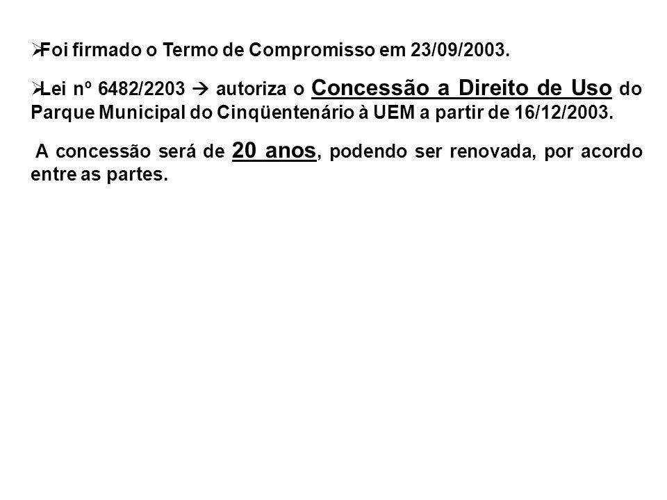  Foi firmado o Termo de Compromisso em 23/09/2003.