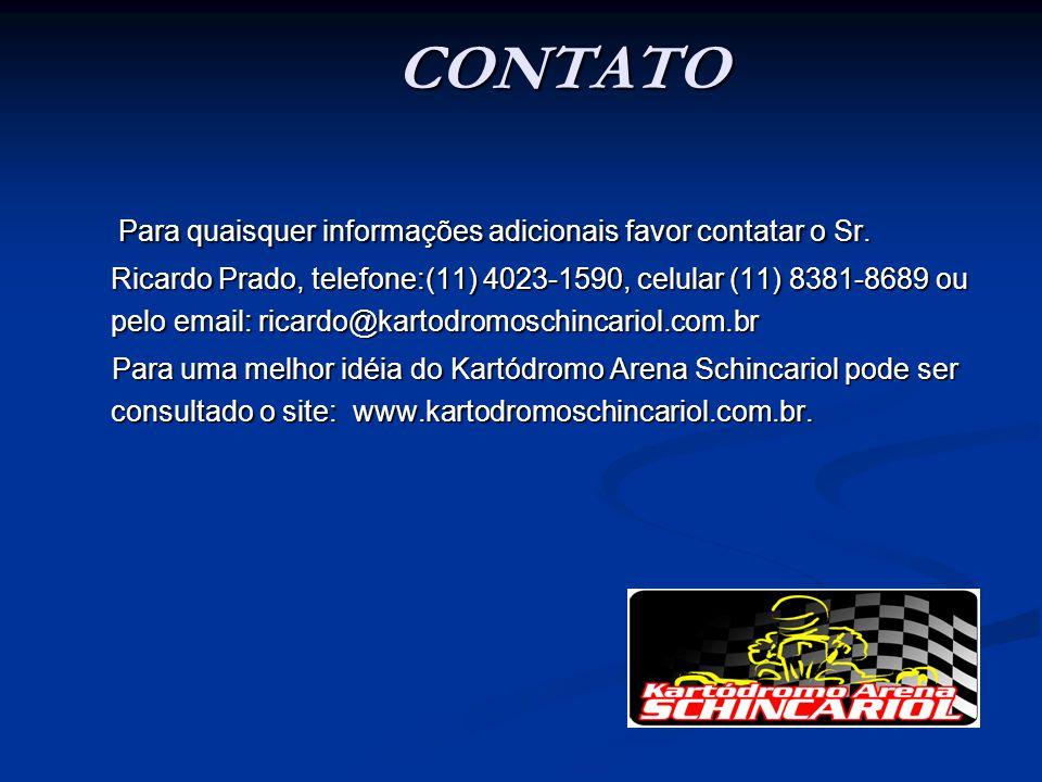 CONTATO Para quaisquer informações adicionais favor contatar o Sr. Ricardo Prado, telefone:(11) 4023-1590, celular (11) 8381-8689 ou pelo email: ricar