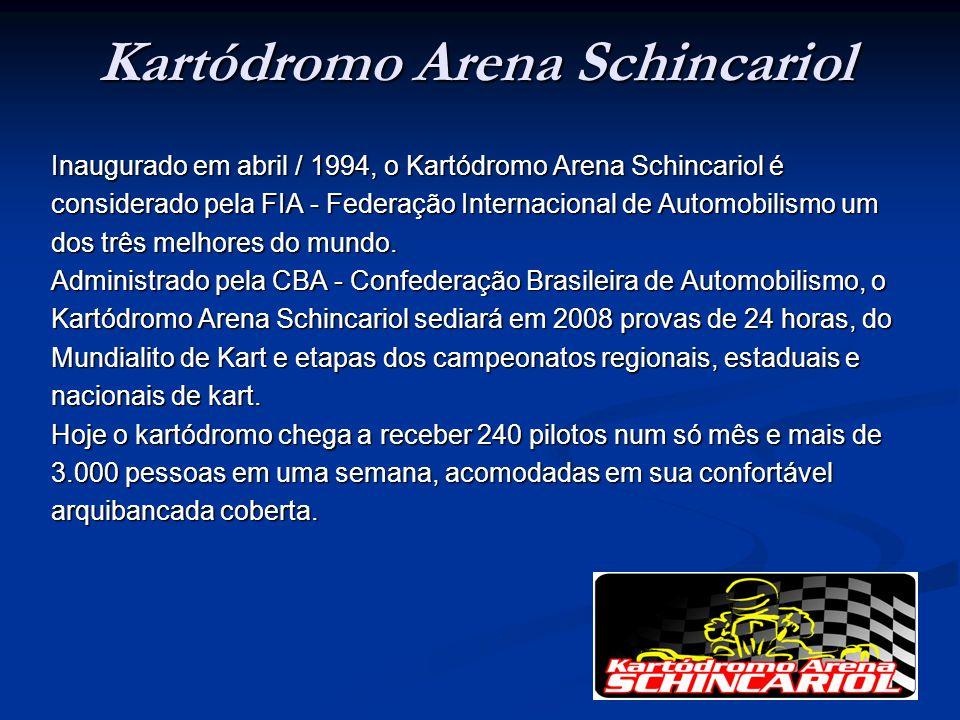 Kartódromo Arena Schincariol Inaugurado em abril / 1994, o Kartódromo Arena Schincariol é considerado pela FIA - Federação Internacional de Automobili