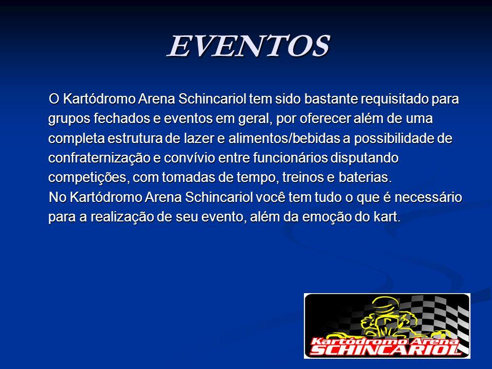 EVENTOS O Kartódromo Arena Schincariol tem sido bastante requisitado para grupos fechados e eventos em geral, por oferecer além de uma completa estrut