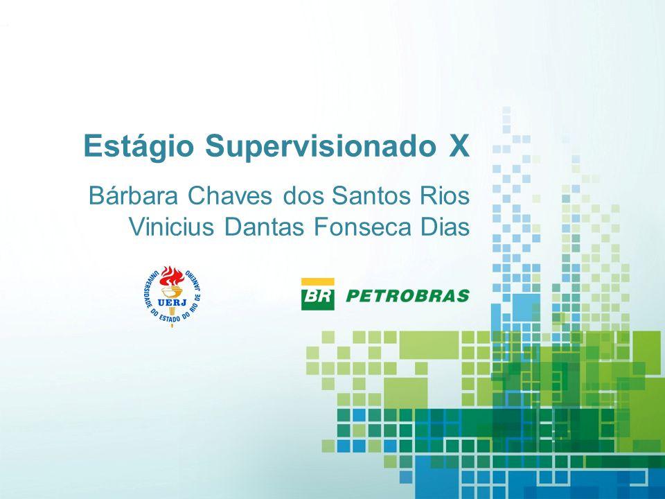 Estágio Supervisionado X Bárbara Chaves dos Santos Rios Vinicius Dantas Fonseca Dias