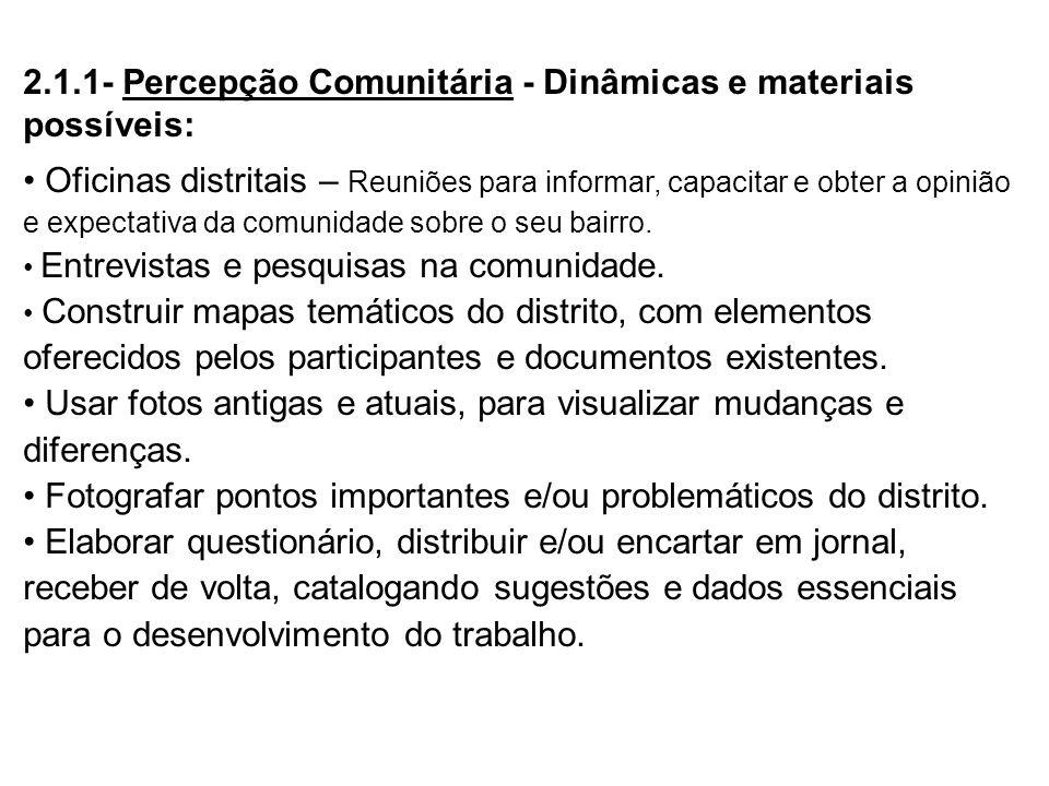 2.1.1- Percepção Comunitária - Dinâmicas e materiais possíveis: Oficinas distritais – Reuniões para informar, capacitar e obter a opinião e expectativ