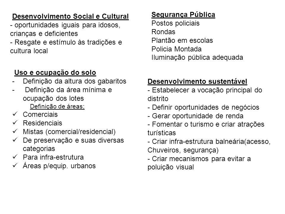 Desenvolvimento Social e Cultural - oportunidades iguais para idosos, crianças e deficientes - Resgate e estímulo às tradições e cultura local Desenvo