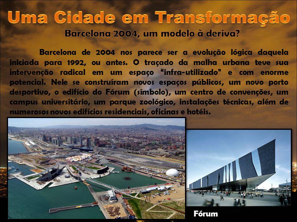 Barcelona de 2004 nos parece ser a evolução lógica daquela iniciada para 1992, ou antes. O traçado da malha urbana teve sua intervenção radical em um