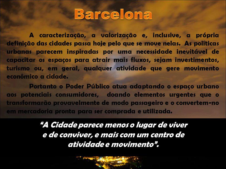 Barcelona de 2004 nos parece ser a evolução lógica daquela iniciada para 1992, ou antes.