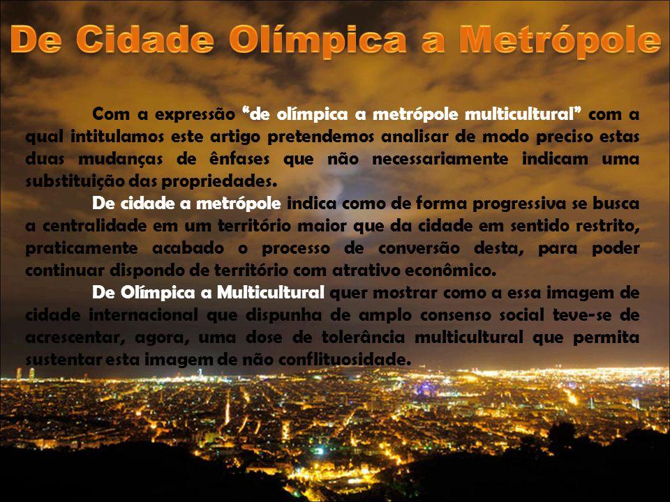 """Com a expressão """"de olímpica a metrópole multicultural"""" com a qual intitulamos este artigo pretendemos analisar de modo preciso estas duas mudanças de"""