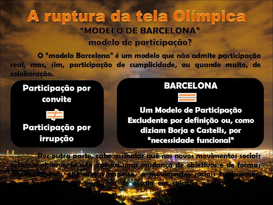 """O """"modelo Barcelona"""" é um modelo que não admite participação real, mas, sim, participação de cumplicidade, ou quando muito, de colaboração. Por outra"""