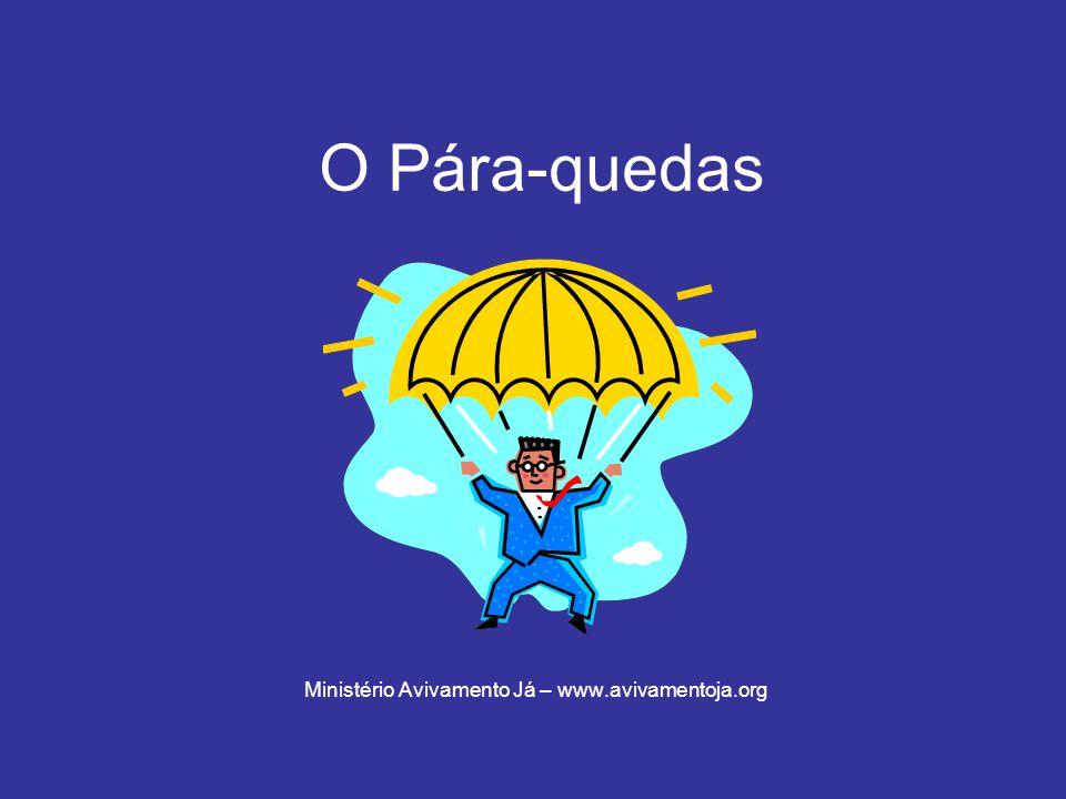 O Pára-quedas Ministério Avivamento Já – www.avivamentoja.org
