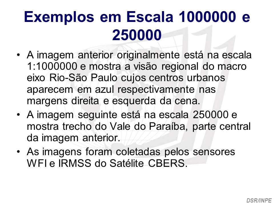 Exemplos em Escala 1000000 e 250000 A imagem anterior originalmente está na escala 1:1000000 e mostra a visão regional do macro eixo Rio-São Paulo cuj