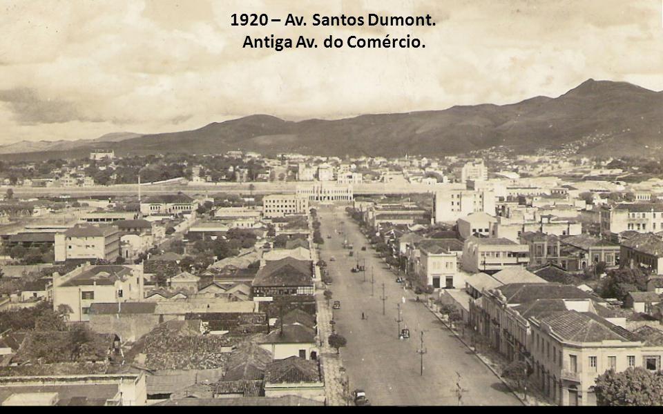 1920 – Av. Santos Dumont. Antiga Av. do Comércio.