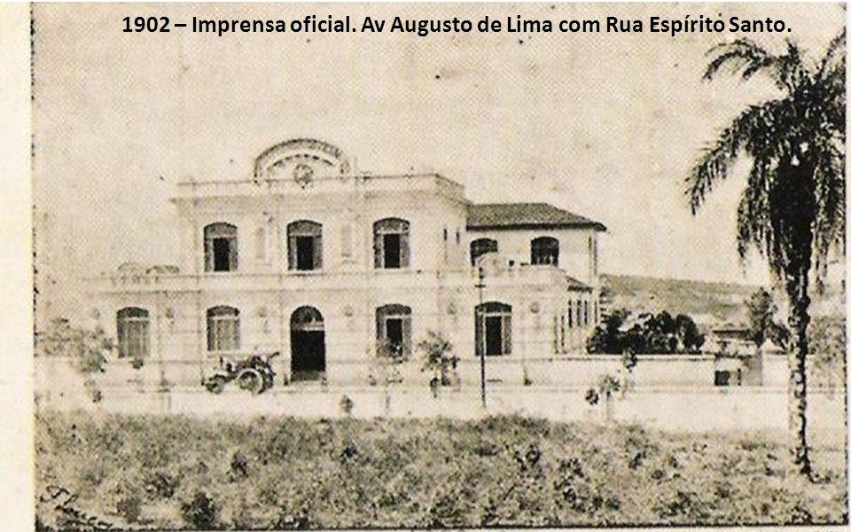 1902 – Imprensa oficial. Av Augusto de Lima com Rua Espírito Santo.