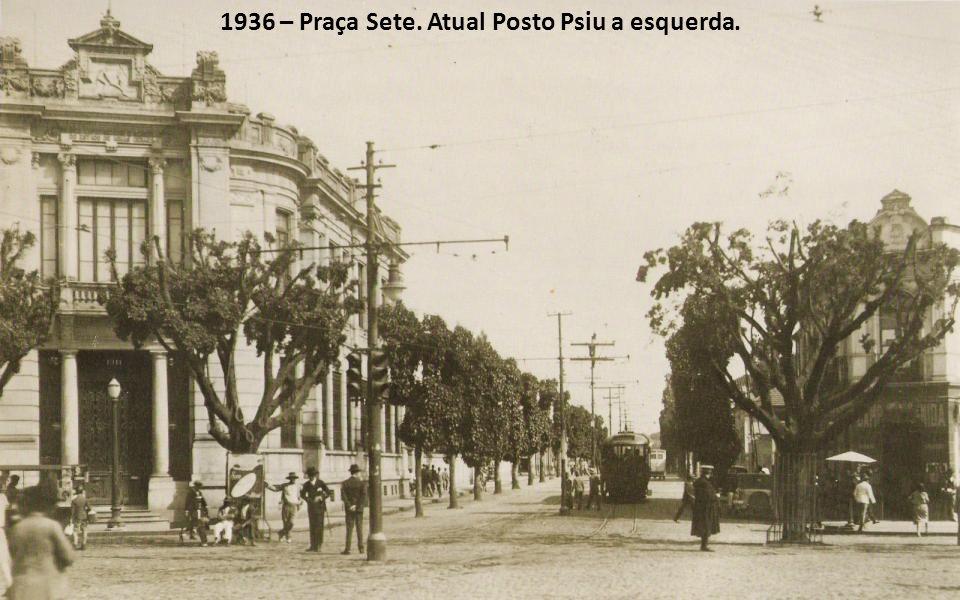 1936 – Praça Sete. Atual Posto Psiu a esquerda.