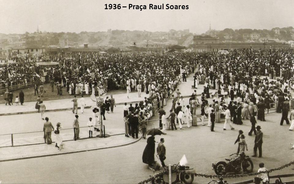 1936 – Praça Raul Soares