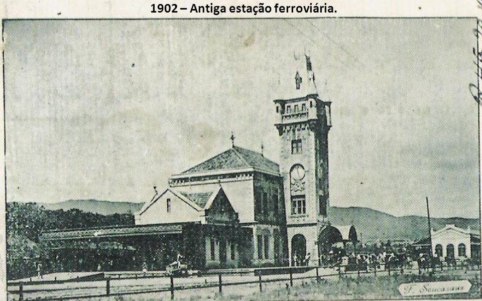 1902 – Antiga estação ferroviária.
