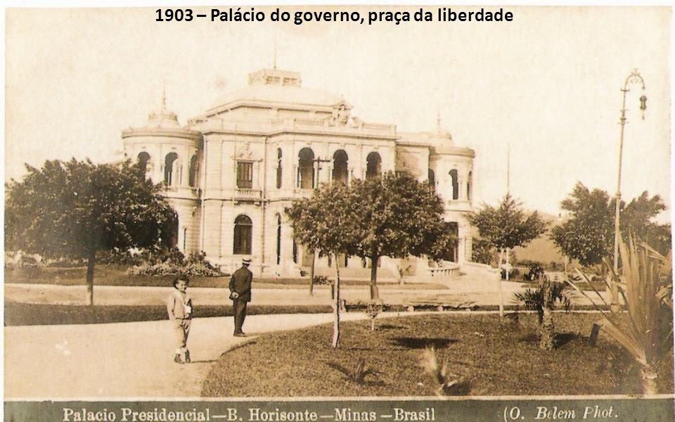 1903 – Palácio do governo, praça da liberdade